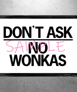Willy Wonka - Don't Ask No Wonka's framed poster