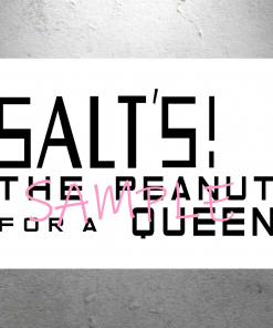 Willy Wonka - Salt's The Peanut For A Queen Sign - 13 x 19